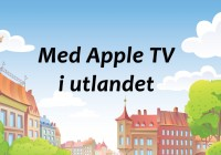 med apple tv i utlandet