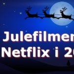 Julefilmer på Netflix i 2018